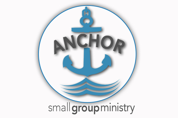 ANCHOR Small Groups